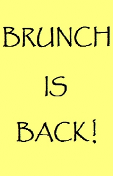 Brunch is Back!